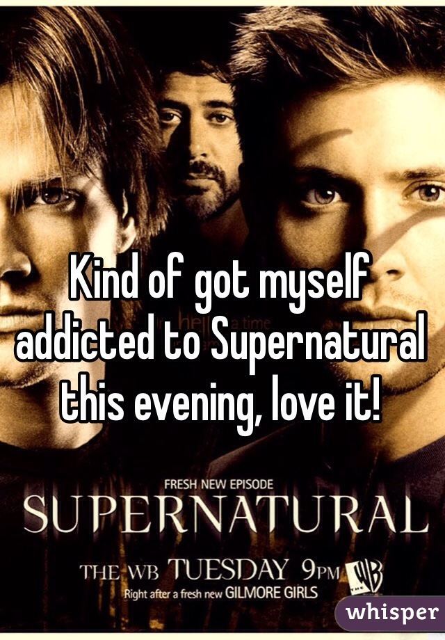 Kind of got myself addicted to Supernatural this evening, love it!