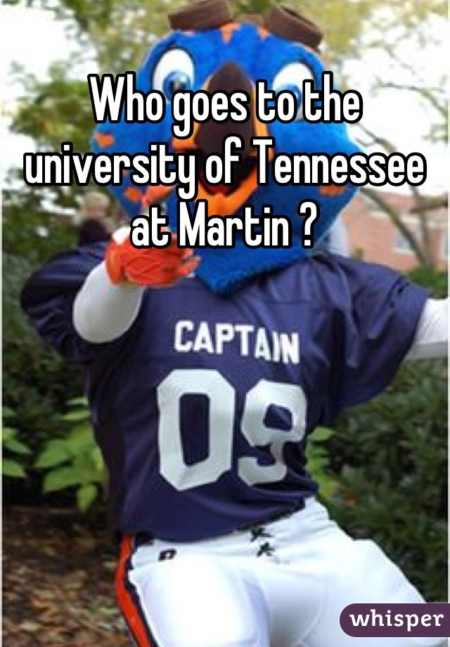 Who goes to the university of Tennessee at Martin ?