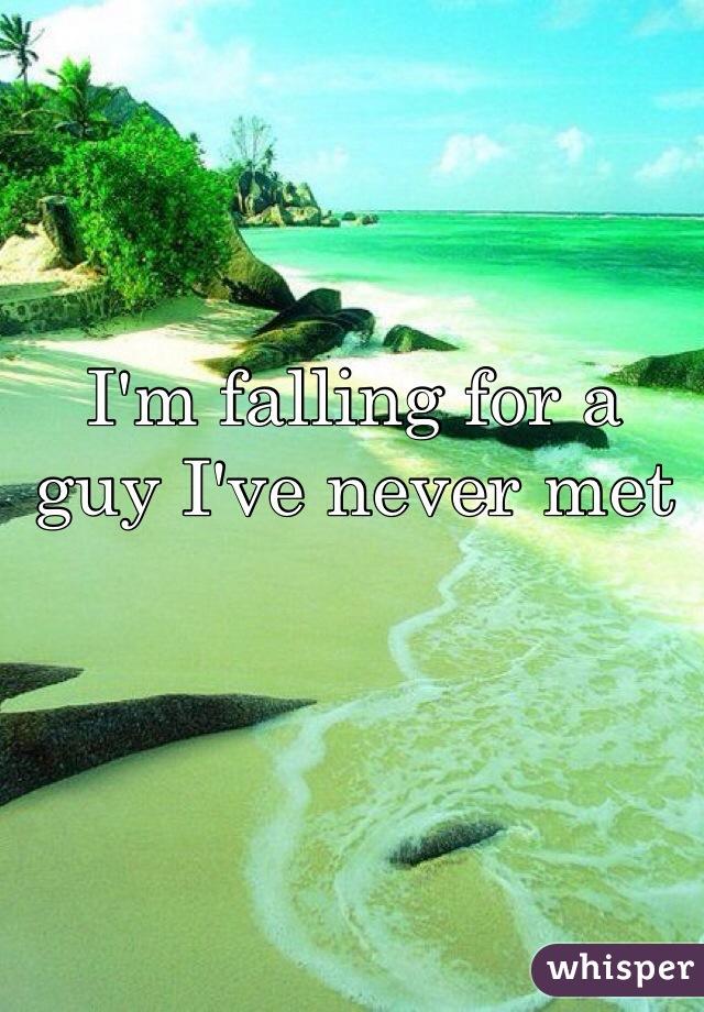 I'm falling for a guy I've never met