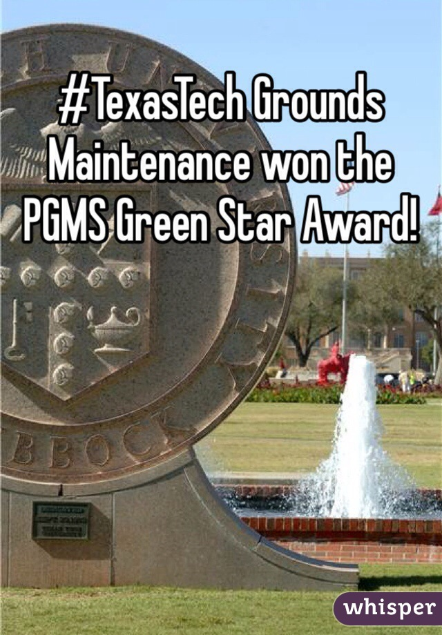 #TexasTech Grounds Maintenance won the PGMS Green Star Award!