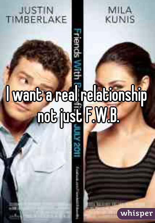 I want a real relationship not just F.W.B.