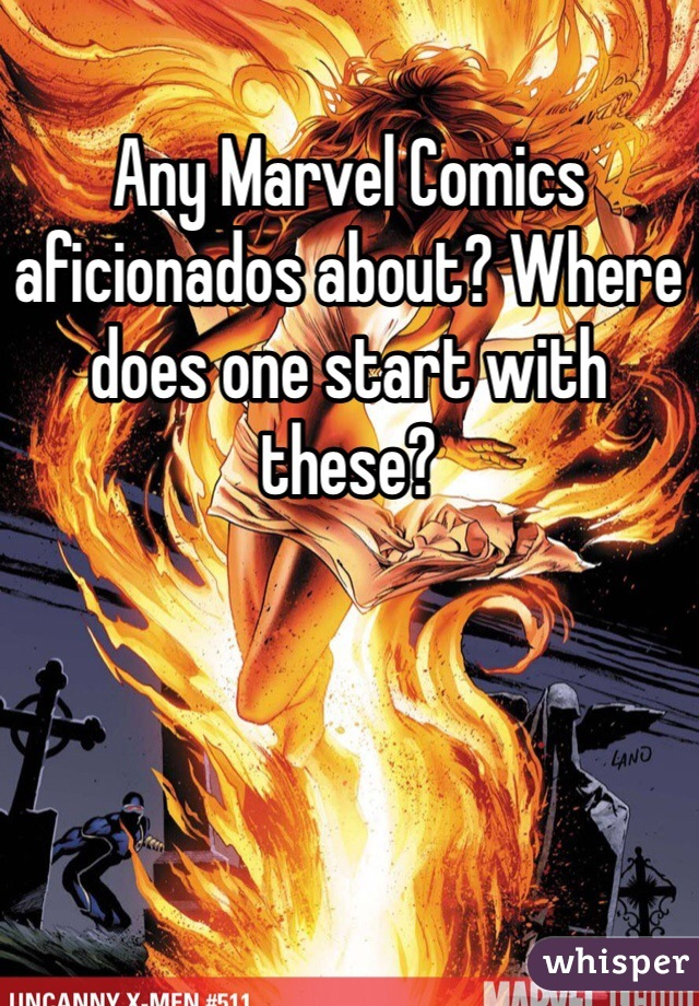 Any Marvel Comics aficionados about? Where does one start with these?