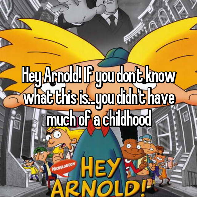 Hey Arnold! If you don't know what this is...you didn't have much of a childhood 🙈