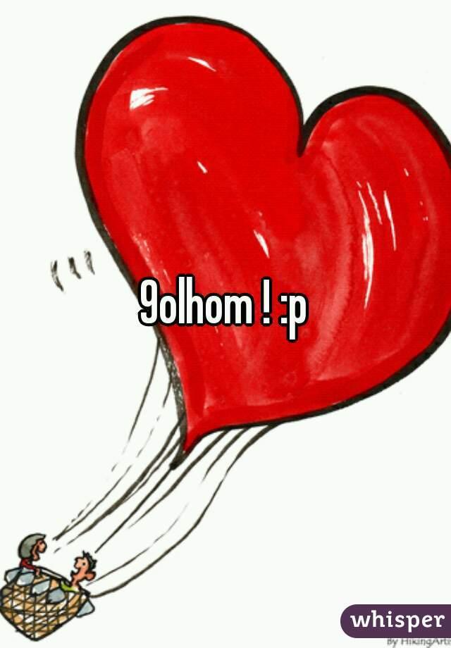 9olhom ! :p
