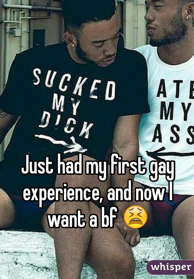 Just had my first gay experience, and now I want a bf 😫
