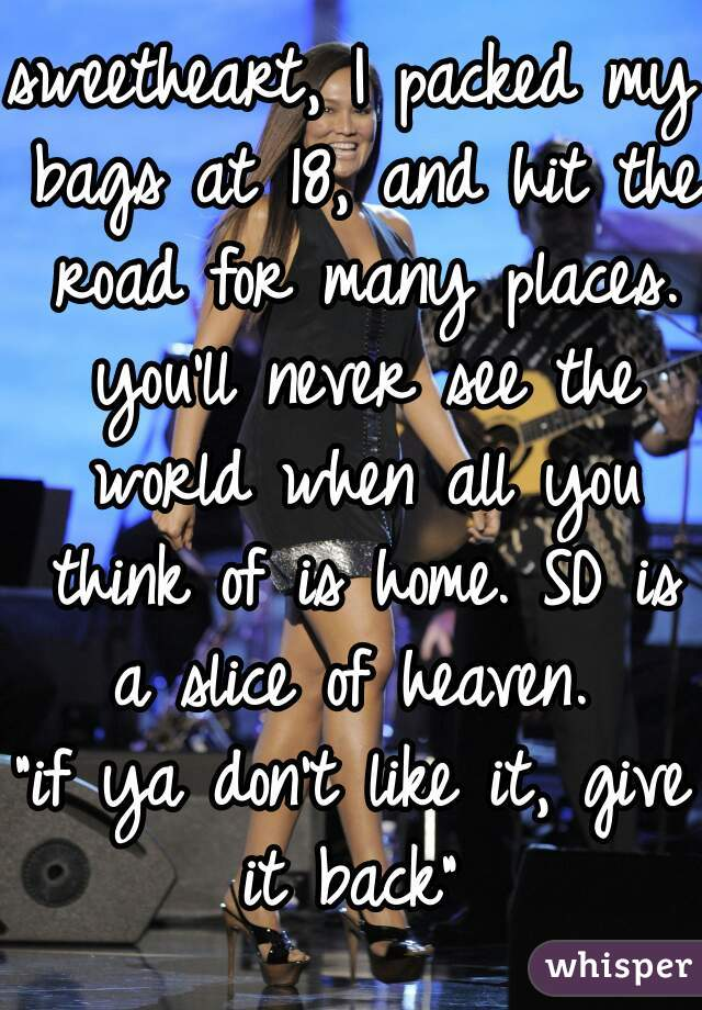 Sweetheart I Packed My Bags At 18 And Hit The Road For Many Places