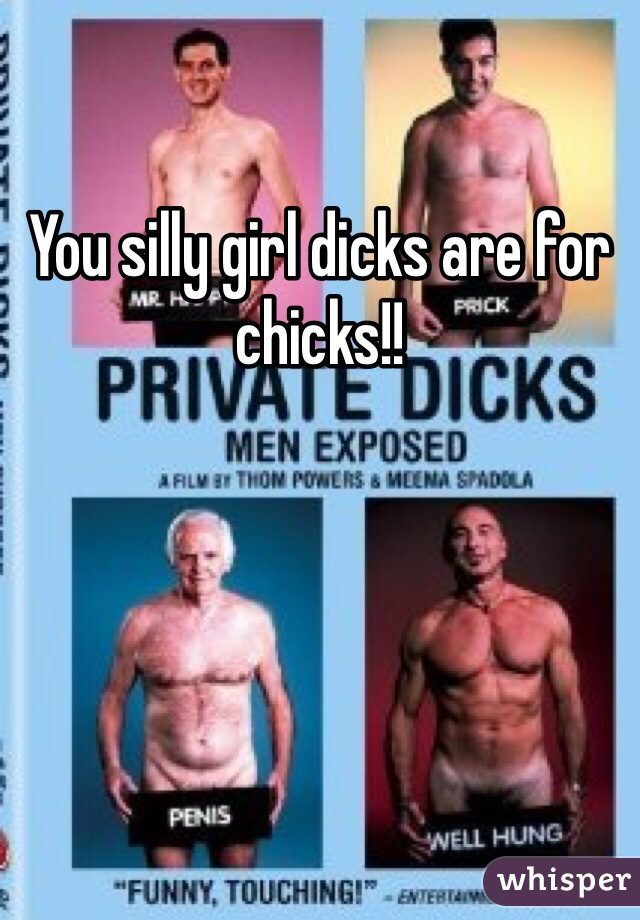 dicks are for chicks