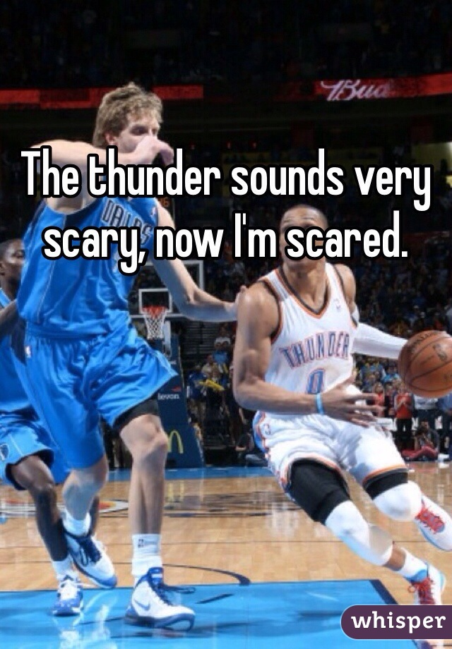 The thunder sounds very scary, now I'm scared.