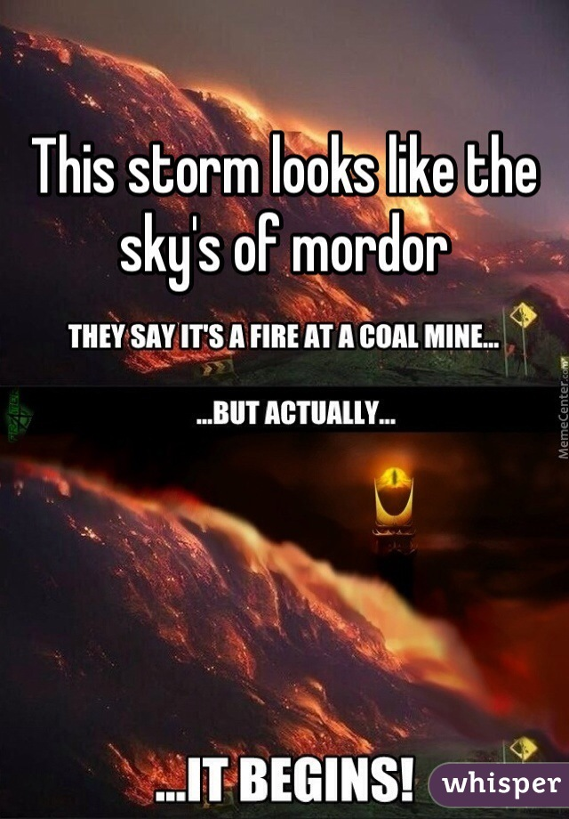 This storm looks like the sky's of mordor