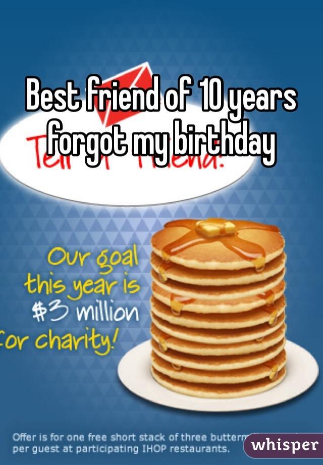 Best friend of 10 years forgot my birthday