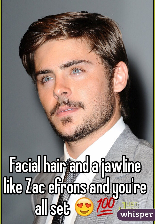 Facial hair and a jawline like Zac efrons and you're all set 😍💯