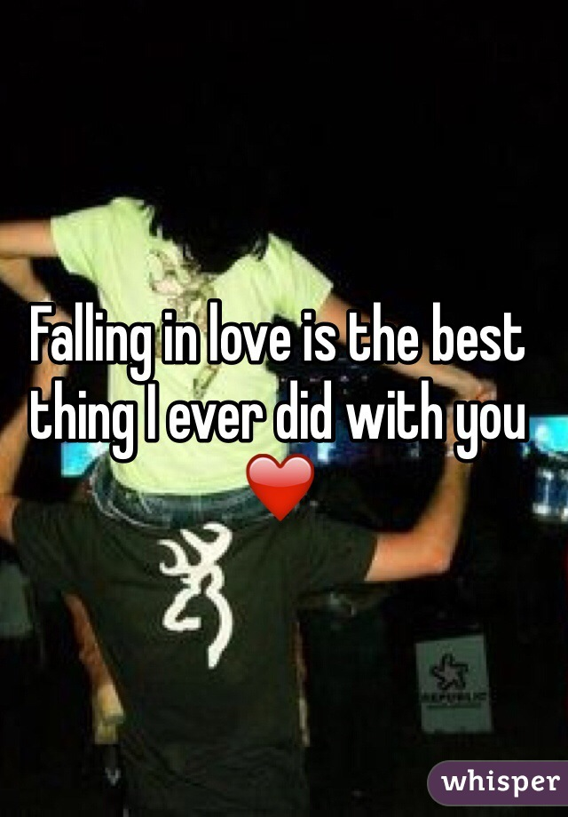 Falling in love is the best thing I ever did with you ❤️