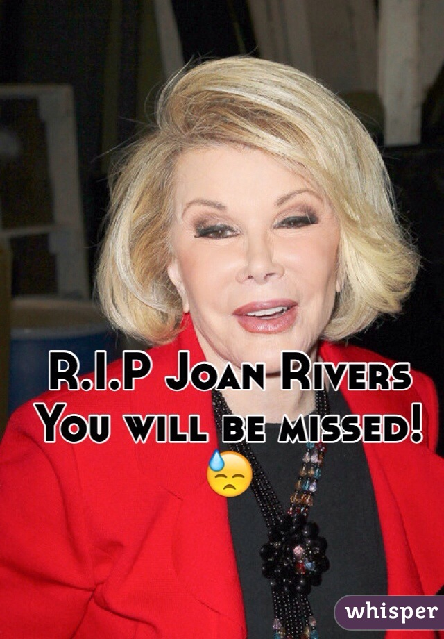 R.I.P Joan Rivers You will be missed!😓