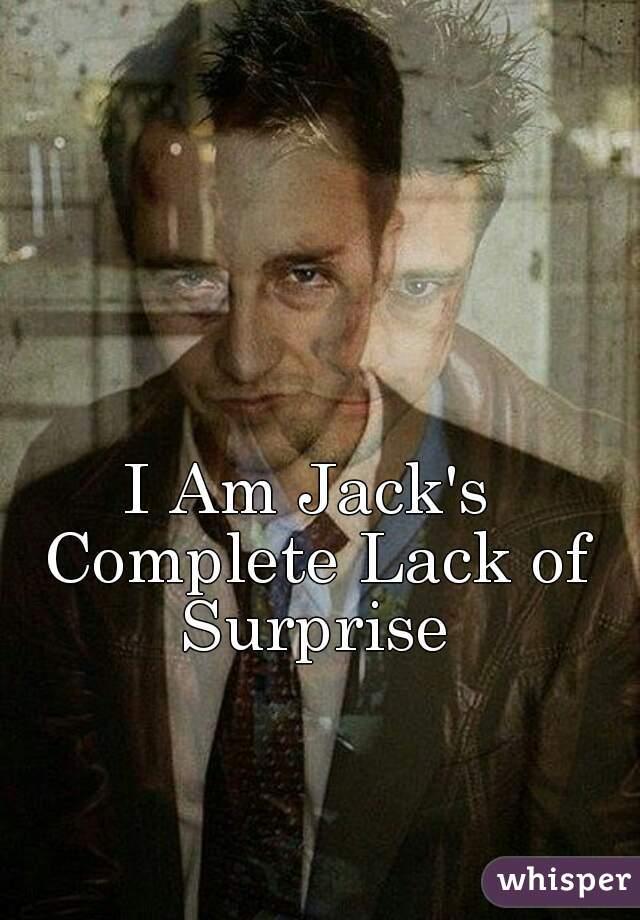 I Am Jack's Complete Lack of Surprise