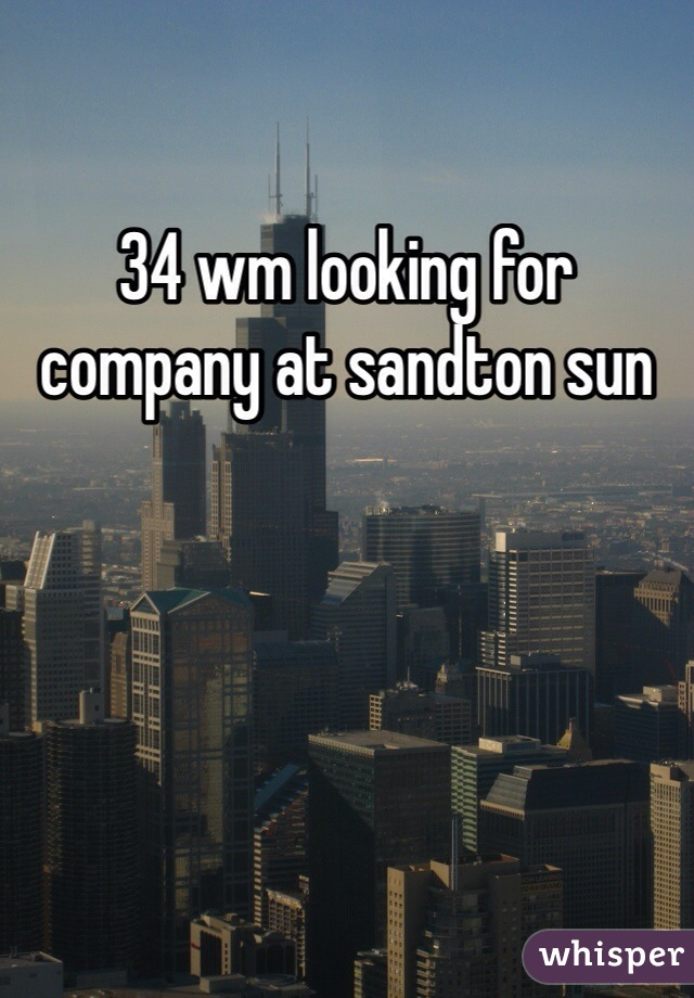 34 wm looking for company at sandton sun