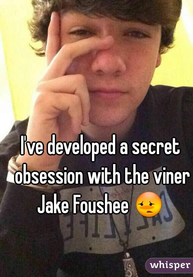 I've developed a secret obsession with the viner Jake Foushee 😳