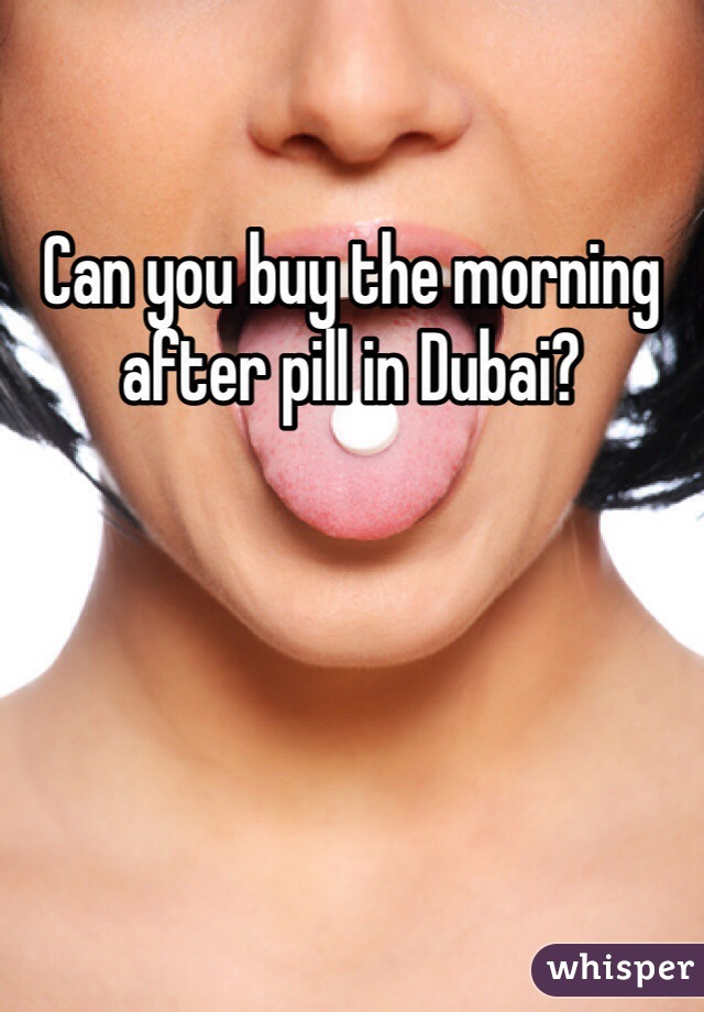 Can you buy the morning after pill in Dubai?