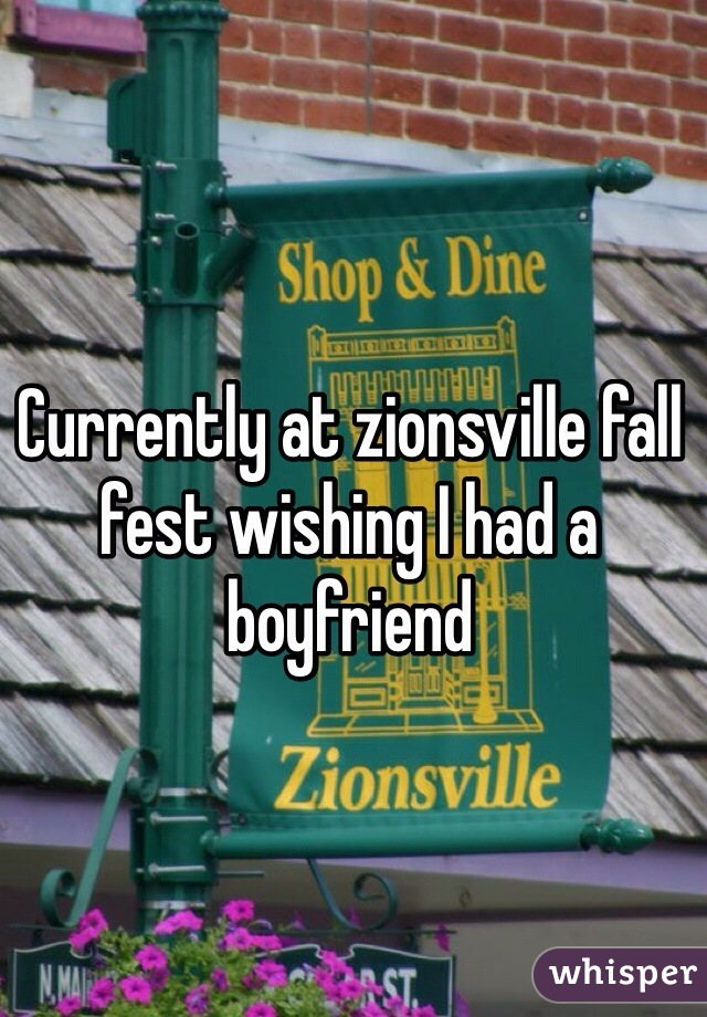 Currently at zionsville fall fest wishing I had a boyfriend