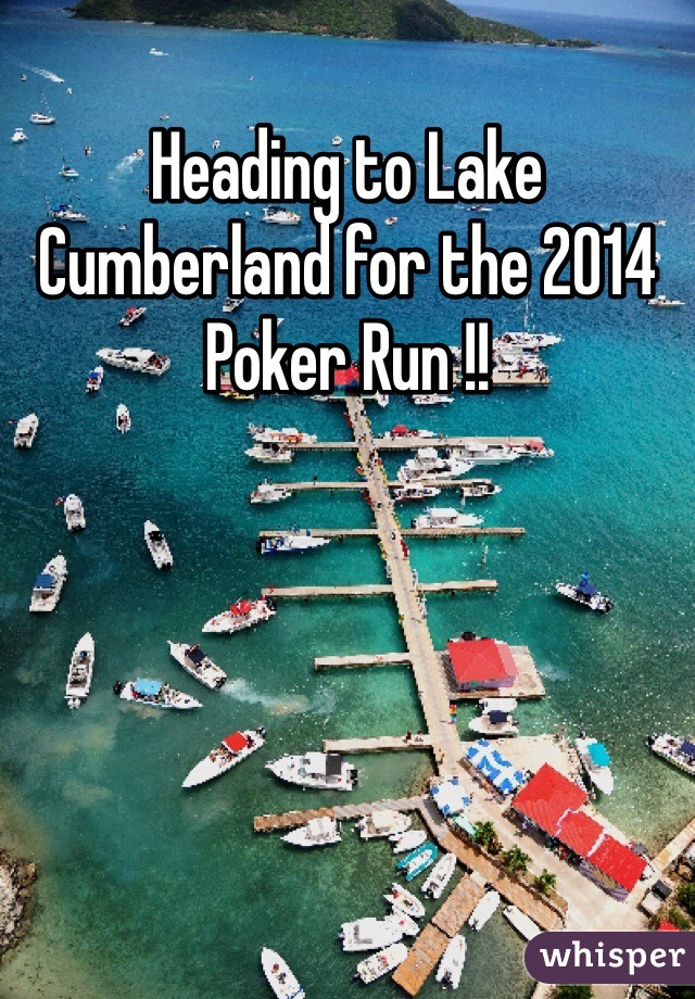 Heading to Lake Cumberland for the 2014 Poker Run !!