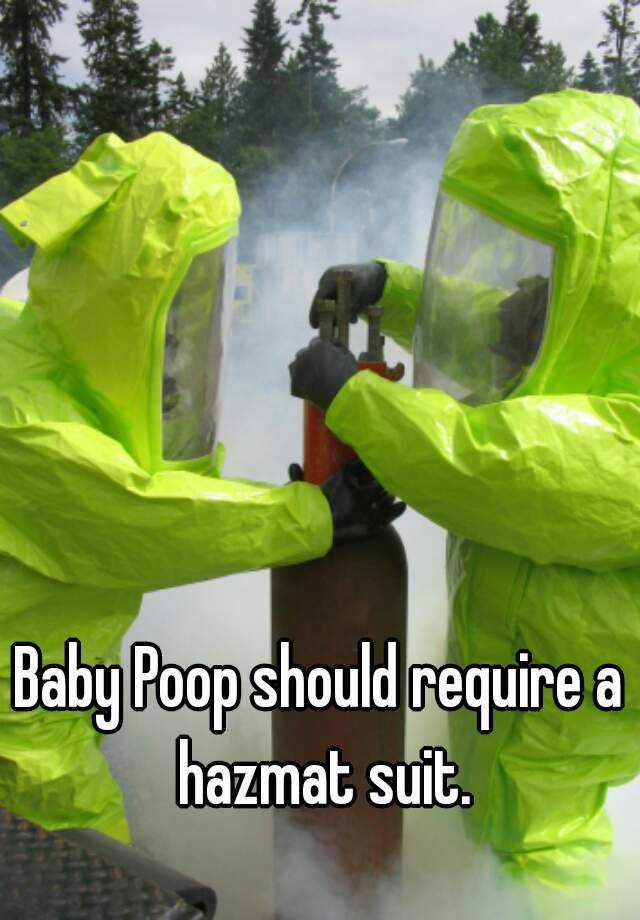 Baby Poop should require a hazmat suit