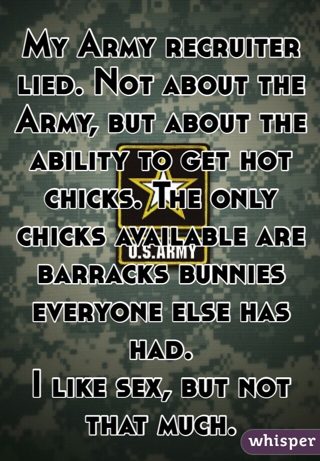 My Army recruiter lied  Not about the Army, but about the