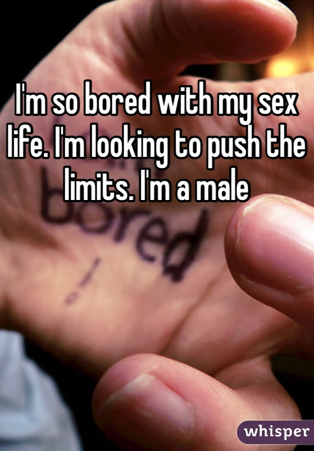 Im bored with my sex life