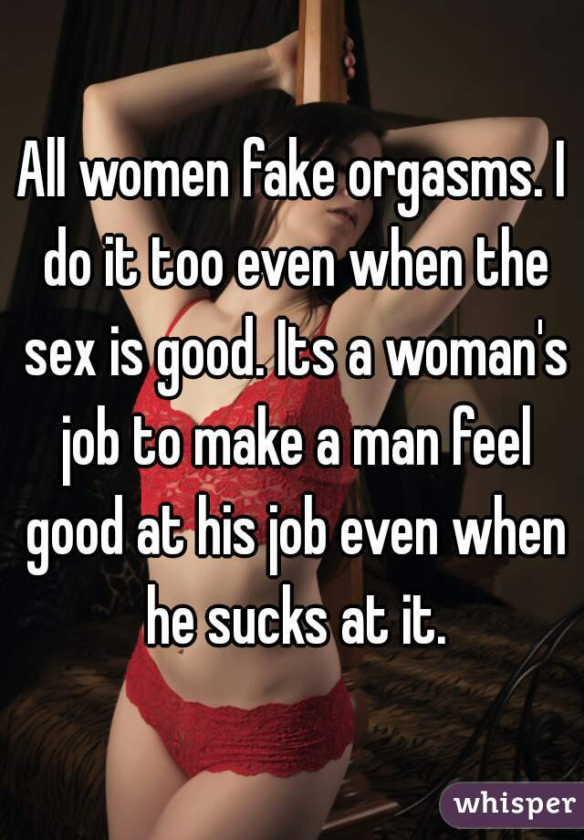 why do women fake orgasms