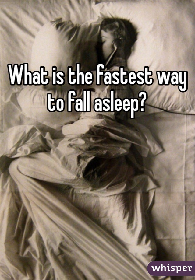 What is the fastest way to fall asleep?