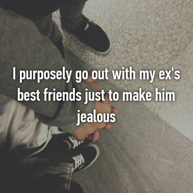 I purposely go out with my ex's best friends just to make him jealous
