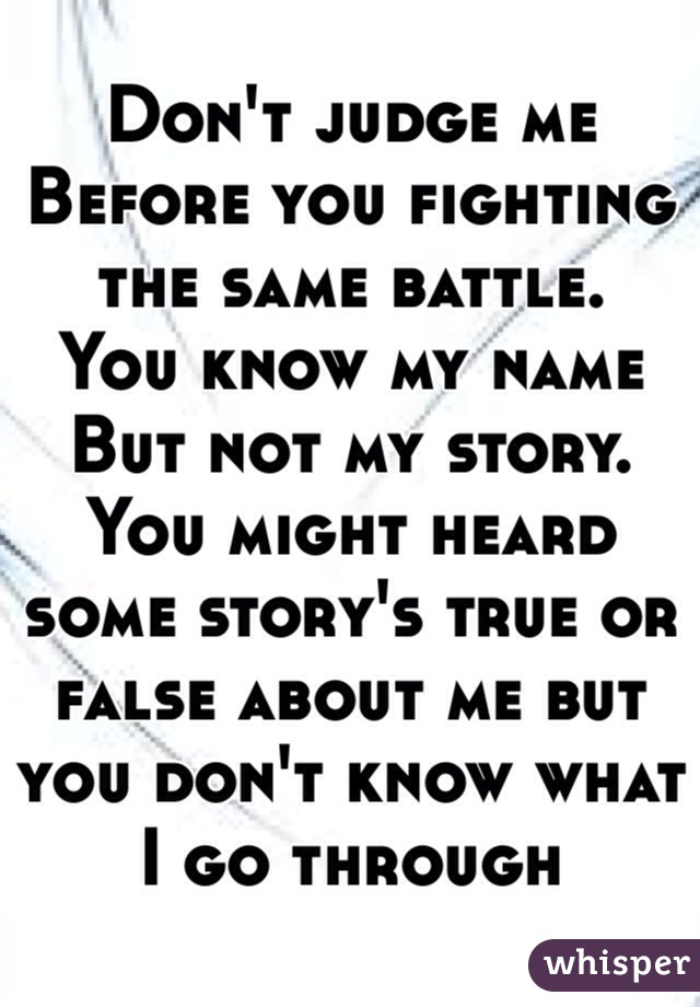 Get to know me before you judge me