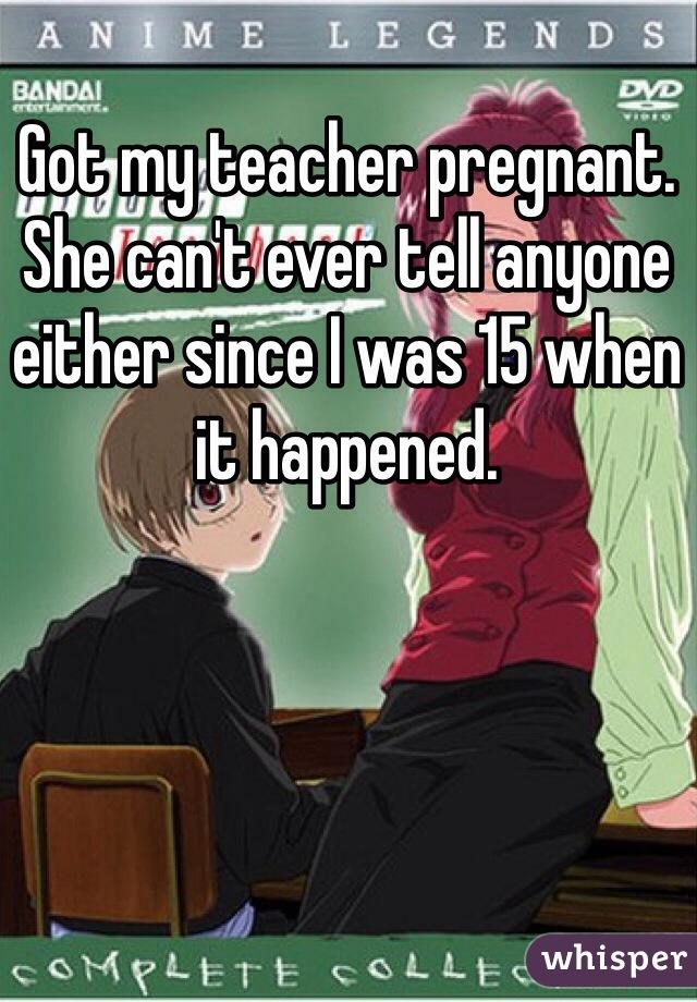 i got my teacher pregnant fucking