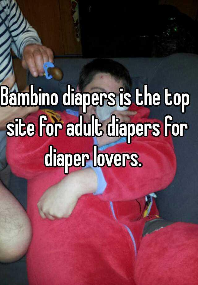 Diaper site Adult