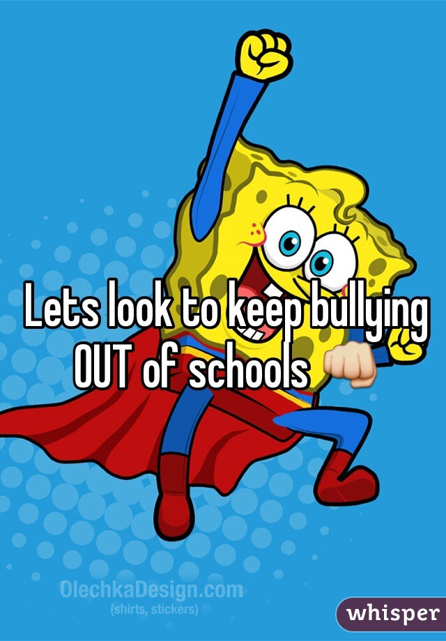 Lets look to keep bullying OUT of schools 👊