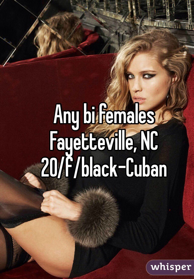 Any bi females Fayetteville, NC 20/f/black-Cuban