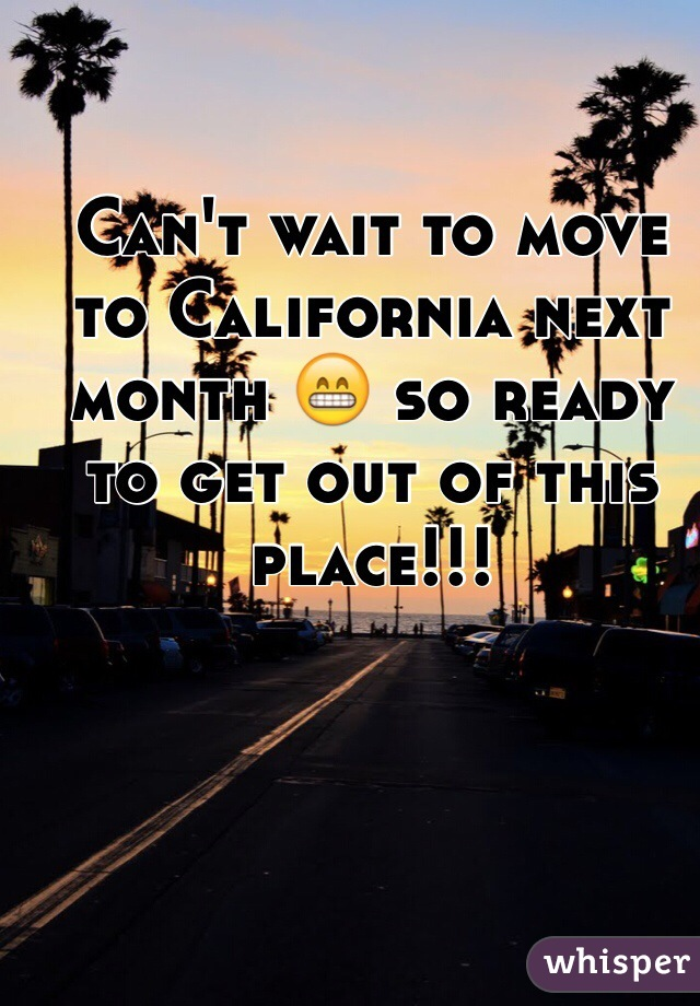 Can't wait to move to California next month 😁 so ready to get out of this place!!!