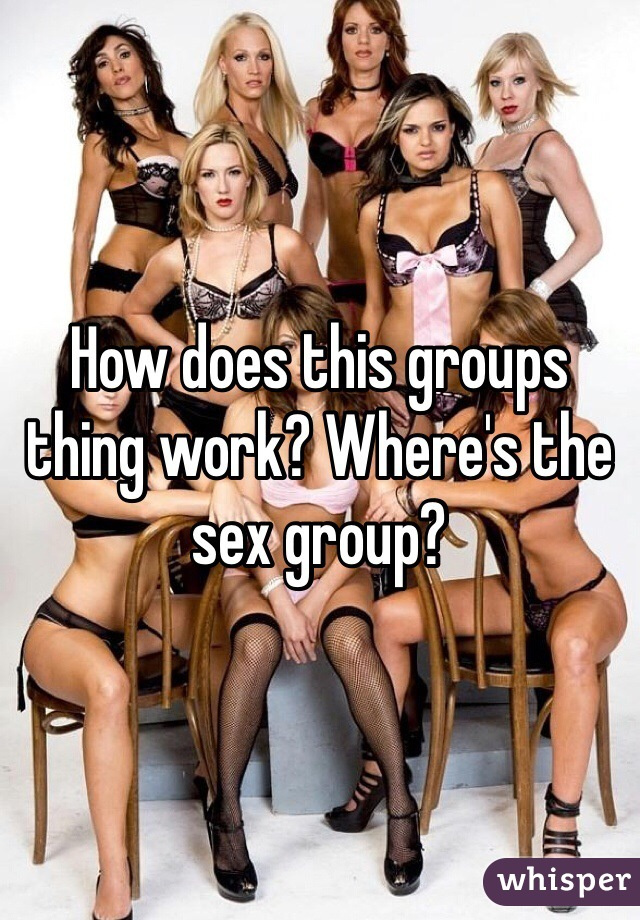 How does this groups thing work? Where's the sex group?