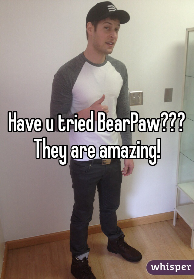 Have u tried BearPaw??? They are amazing!