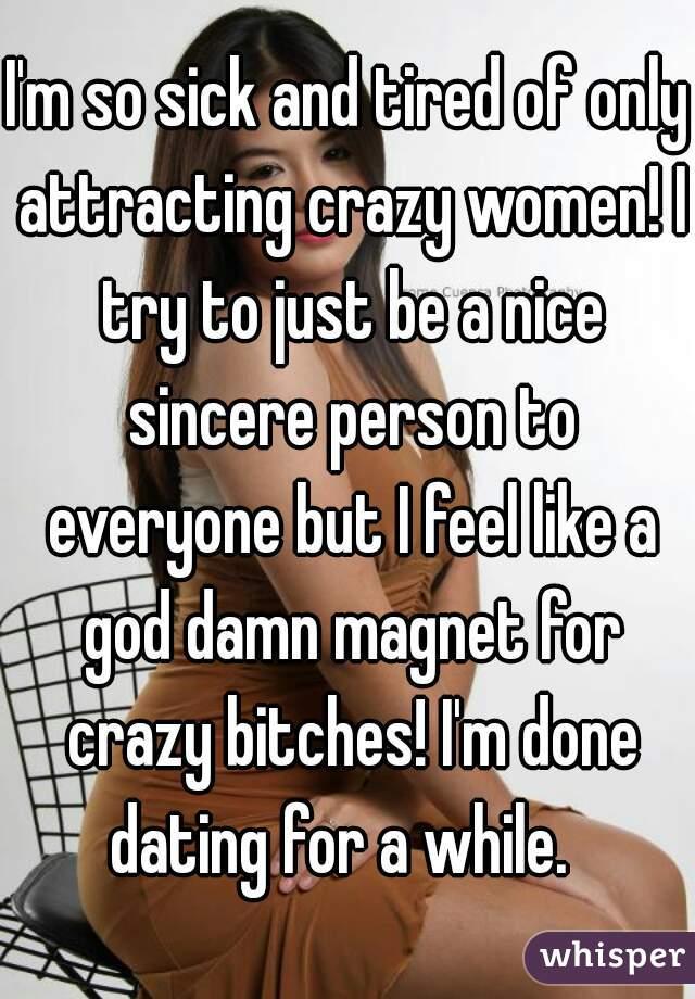 Dating crazy females