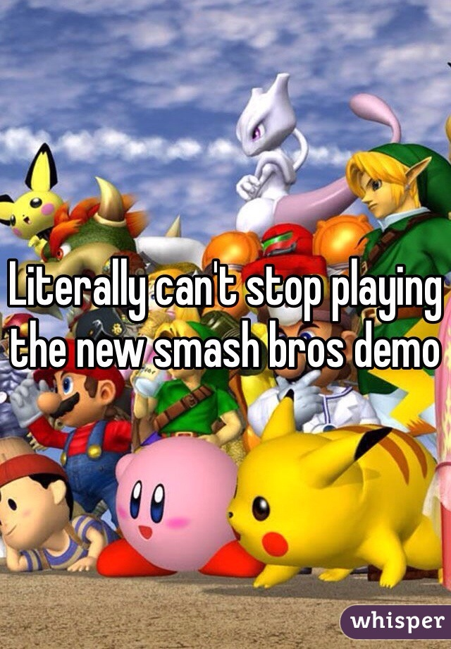 Literally can't stop playing the new smash bros demo