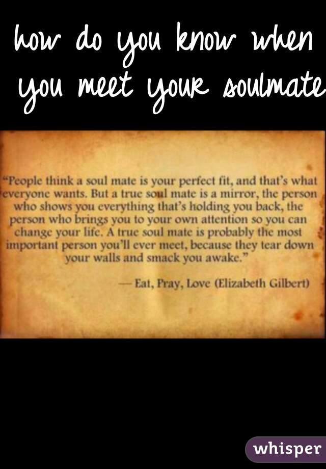 how do you know when you meet your soulmate?