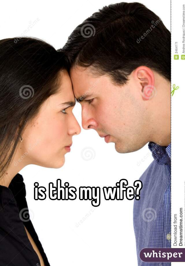 is this my wife?