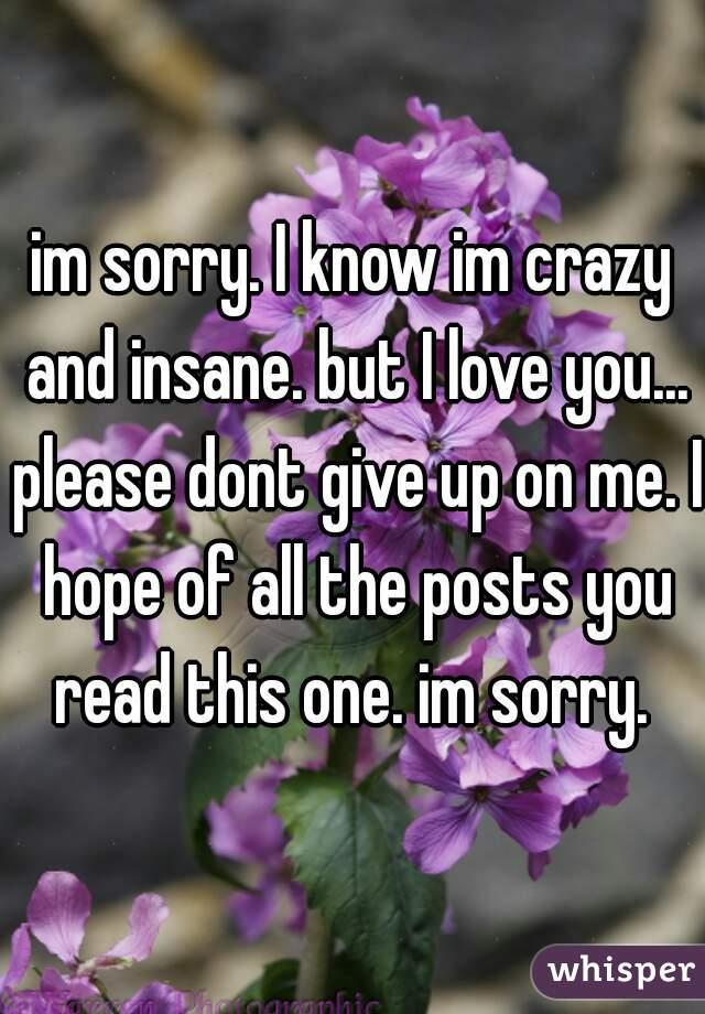 Crazy but i love you