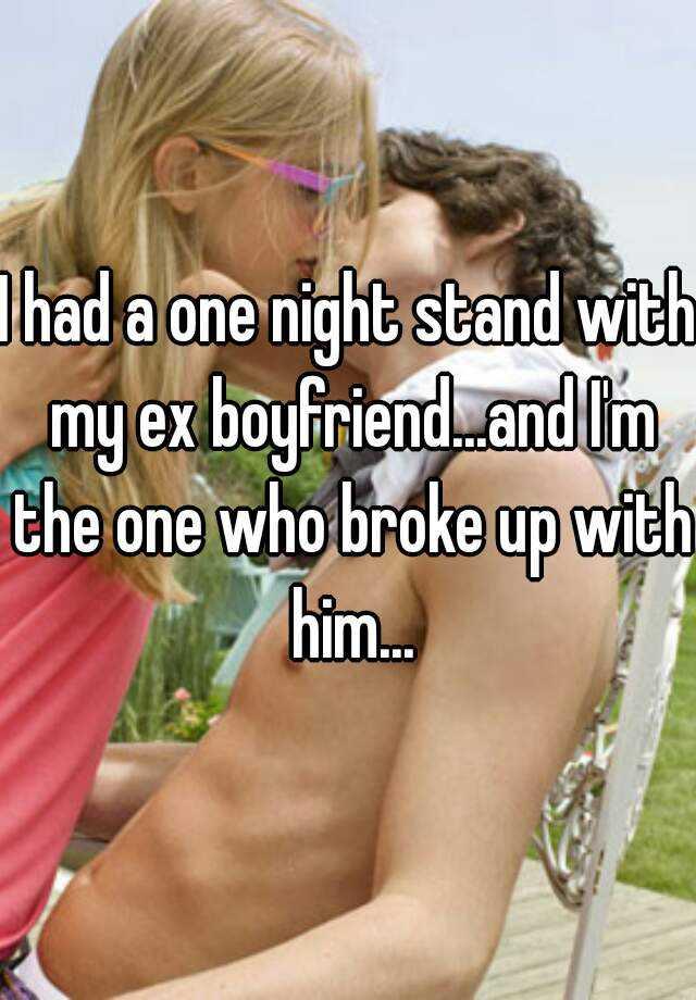 one night stand with ex boyfriend