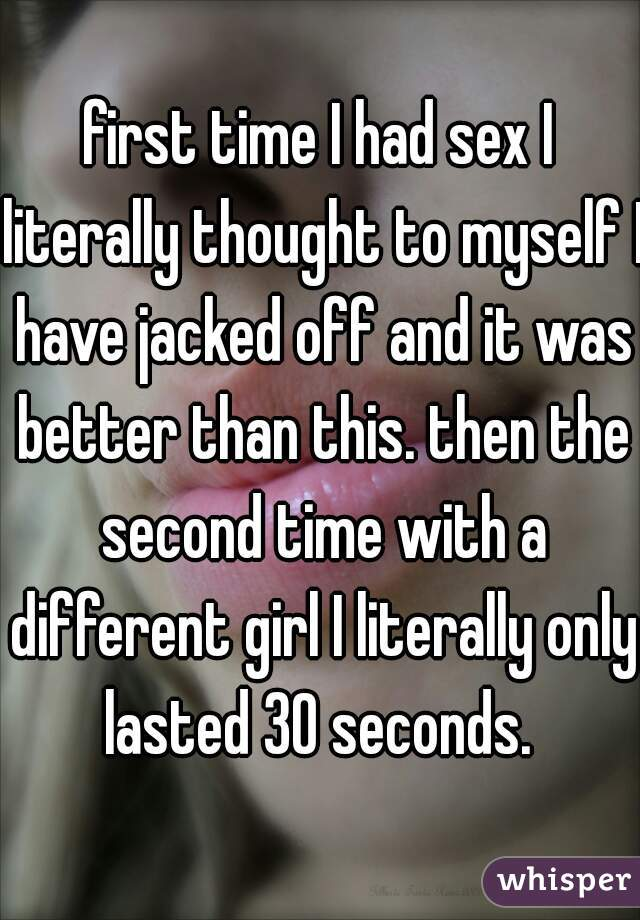 Sex lasted for 30 seconds