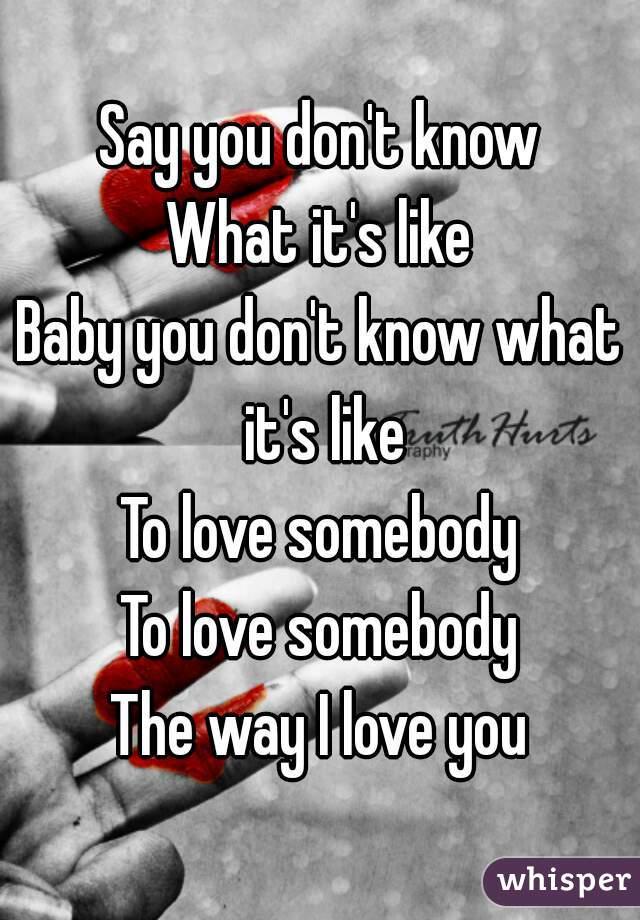 I Love You Like I Love Somebody