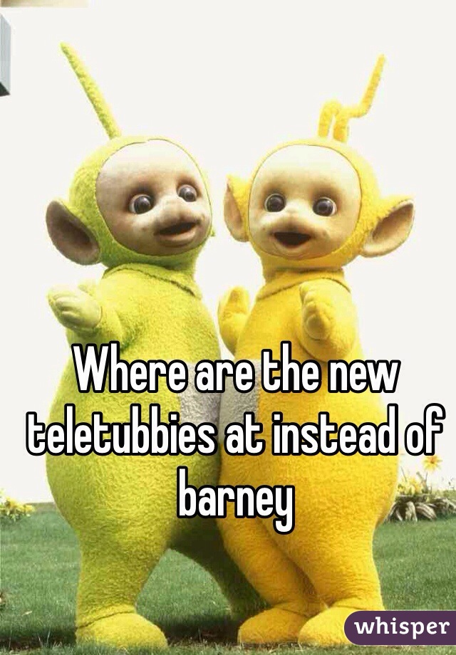 Where are the new teletubbies at instead of barney
