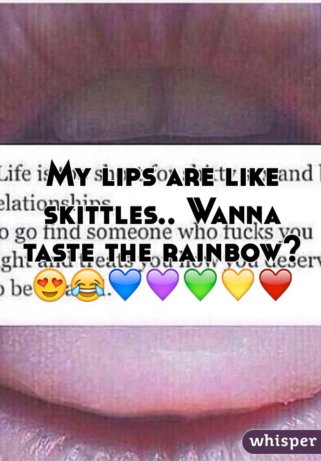 My lips are like skittles.. Wanna taste the rainbow?😍😂💙💜💚💛❤️