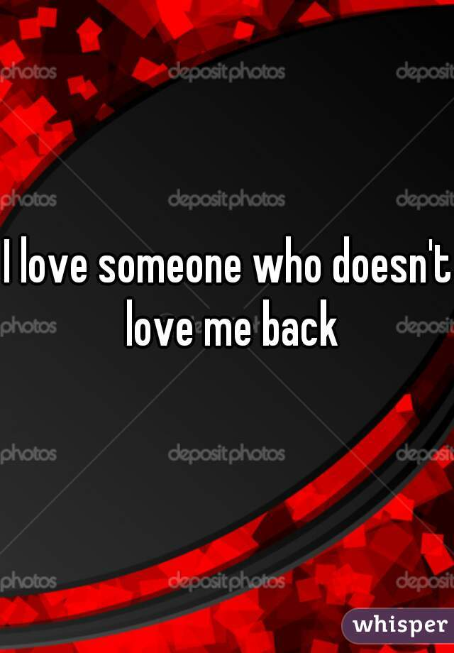 I love someone who doesn't love me back