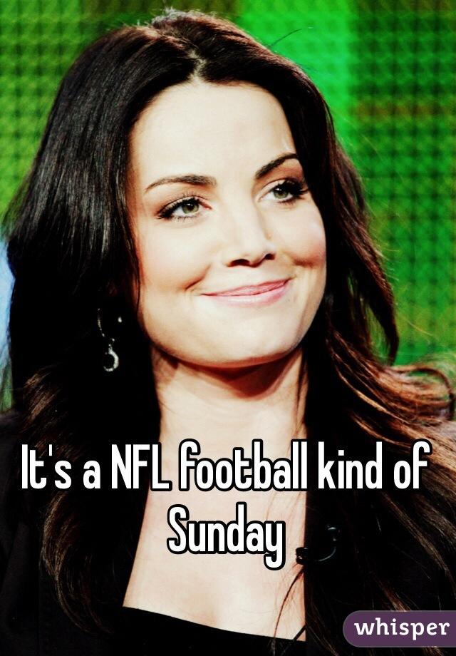 It's a NFL football kind of Sunday