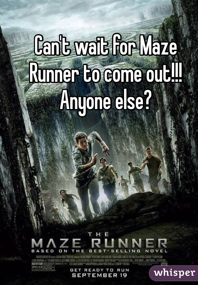 Can't wait for Maze Runner to come out!!! Anyone else?